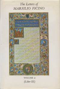 The Letters of Marsilio Ficino Volume 2    being a translation of Liber III by  Marsilio Ficino - Hardcover - Cloth/dust jacket and mylar wrapped octavo - 1981 - from San Francisco Book Company (SKU: 50567)