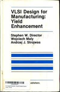 VLSI Design for Manufacturing: Yield Enhancement (The Springer International Series in...