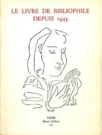 Le livre de bibliophile depuis 1945.