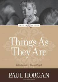 Things as They Are by Paul Horgan - 2006