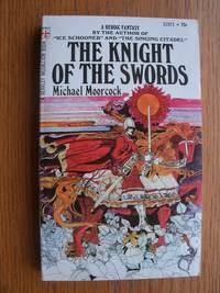 The Knight of the Swords # S1971 by  Michael Moorcock - Paperback - First edition first printing - 1971 - from Scene of the Crime Books, IOBA (SKU: biblio13845)