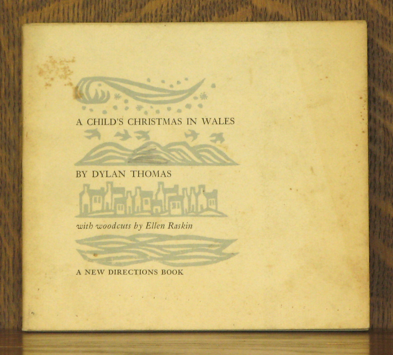 A Childs Christmas In Wales.A Child S Christmas In Wales By Woodcuts By Ellen Raskin Dylan Thomas Paperback Fourth Printing 1959 From Andre Strong Bookseller And