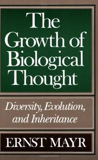 The Growth of Biological Thought: Diversity, Evolution and Inheritance
