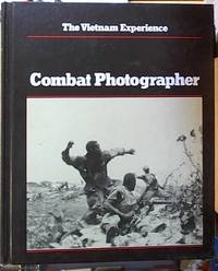 image of Combat Photographer; The Vietnam Experience