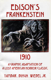 image of Edison's Frankenstein 1910. A Graphic Adaptation of A Lost American Horror Classic