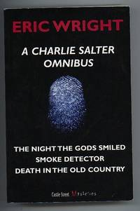 A Charlie Salter Omnibus --The Night the Gods Smiled / Smoke Detector / Death in the Old Country