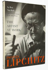 Jacques Lipchitz: The Artist at Work by  Jacques; Bert Van Bork; Alfred Werner Lipchitz - Hardcover - 1966 - from A&D Books and Biblio.com