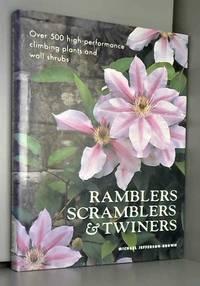 Ramblers, Scramblers & Twiners: High-Performance Climbing Plants & Wall Shrubs