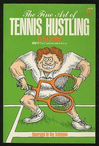The Fine Art of Tennis Hustling