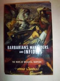 Barbarians, Marauders, and Infidels: The Ways of Medieval Warfare