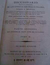 DICCIONARIO NUEVO Y COMPLETO DE LAS LENGUAS ESPANOLA E INGLESA, INGLESA Y ESPANOLA