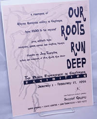 image of Our Roots Run Deep: the Black experience in California exhibition [handbill] a panorama of African American history in California from 1500 to the present, January 1 - February 27, 1998