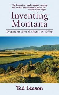 Inventing Montana : Dispatches from the Madison Valley