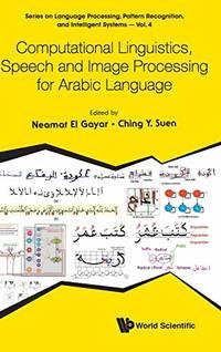 Computational Linguistics, Speech And Image Processing For Arabic Language: 4 (Series on Language...