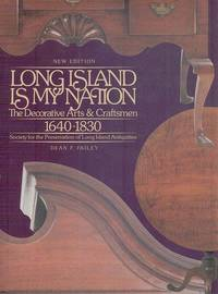 Long Island is my Nation. The Decorative Arts and Craftsmen 1640 - 1830.
