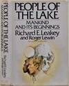 View Image 1 of 2 for PEOPLE OF THE LAKE: Mankind and Its Beginnings. Signed and inscribed by Richard E. Leakey. Inventory #019539