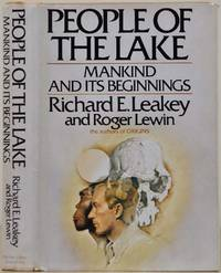 PEOPLE OF THE LAKE: Mankind and Its Beginnings. Signed and inscribed by Richard E. Leakey.