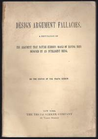 Design Argument Fallacies: A Refutation Of The Argument That Nature Exhibits Marks Of Having Been...