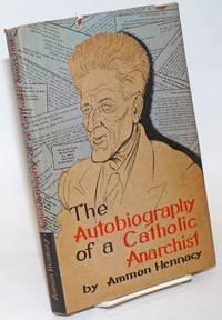 Autobiography of a Catholic anarchist