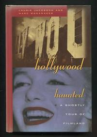 Hollywood Haunted: A Ghostly Tour of Filmland [*SIGNED*]