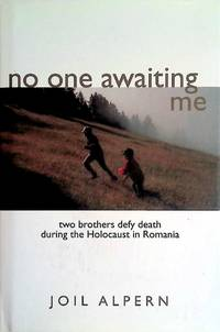 image of No One Awaiting Me: Two Brothers Defy Death During the Holocaust in Romania