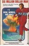 SIX MILLION DOLLAR MAN No.1 - Wine, Women And War