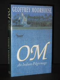 OM: An Indian Pilgrimage [SIGNED]