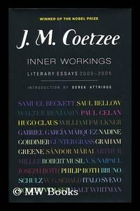image of Inner workings : literary essays, 2000-2005 / J.M. Coetzee ; with an introduction by Derek Attridge