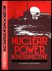 Nuclear Power in Perspective by Addinall, Eric and Henry Ellington - 1982