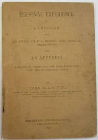 PERSONAL EXPERIENCE OF A PHYSICIAN, WITH AN APPEAL TO THE MEDICAL AND CLERICAL PROFESSIONS; AND AN APPENDIX, A REVIEW OF