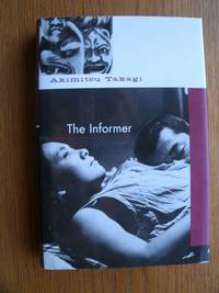 The Informer by  Sadako (Translated by)  and Mizuguchi - First US edition first printing - 1999 - from Scene of the Crime Books, IOBA (SKU: biblio9142)