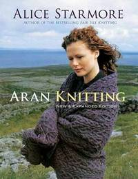Aran Knitting: New & Expanded Edition by Alice Starmore - Paperback - from The Saint Bookstore (SKU: A9780486478425)