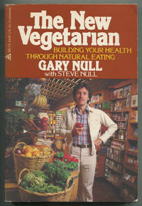 The New Vegetarian: Building Your Health Through Natural Eating