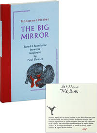 The Big Mirror [Limited Edition, Signed] by  Paul (translation)  Mohammed (novel); BOWLES - Signed First Edition - 1977 - from Lorne Bair Rare Books (SKU: 18138)