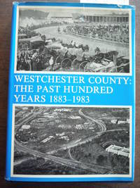 Westchester County: The Past Hundred Years 1883-1983