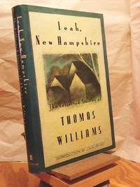 Leah, New Hampshire: The Collected Stories of Thomas Williams