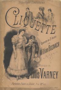 Cliquette Opérette en trois Actes de William Busnach ... Partition Piano et Chant, Prix 12f. net. [Piano-vocal score]