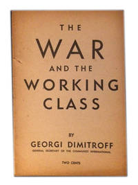 The War and the Working Class of the Capitalist Countries by Dimitroff, Georgi - 1939