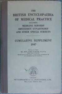The British Medical Encyclopaedia Of Medical Practice Cumulative Supplement 1947