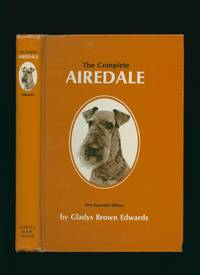 The Complete Airedale [New Expanded Edition] by Edwards, Gladys Brown - 1973
