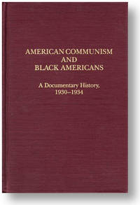 American Communism and Black Americans: A Documentary History, 1930-1934
