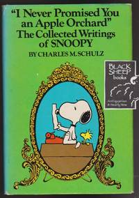 I Never Promised You an Apple Orchard: The Collected Writings of Snoopy