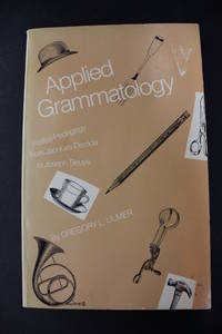 Applied Grammatology - Post(e)-Pedagogy from Jacques Derrida to Joseph Beuys by Gregory L. Ulmer - Paperback - 1985 - from Encore Books & Records and Biblio.com