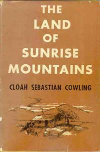 The Land of Sunrise Mountains Memoirs of Idaho