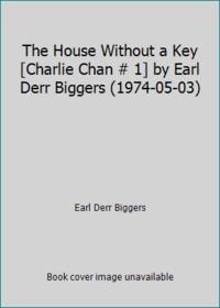 image of The House Without a Key [Charlie Chan # 1] by Earl Derr Biggers (1974-05-03)