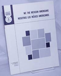 We the Mexican Americans/nosotros los México Americanos