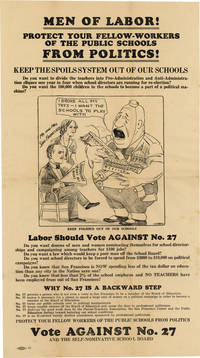 [Drop title] Men of Labor! Protect Your Fellow-Workers of the Public Schools from Politics! by [ORGANIZED LABOR - SAN FRANCISCO] - First Edition - n.d. but 1930] - from Lorne Bair Rare Books and Biblio.com