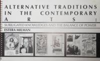 Alternative Traditions In The Contemporary Arts:  Subjugated Knowledges and the Balance of Power