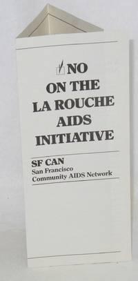 No on the La Rouche AIDS initiative;