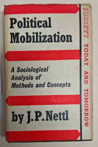 Political Mobilization: A Sociological Analysis of Methods and Concepts